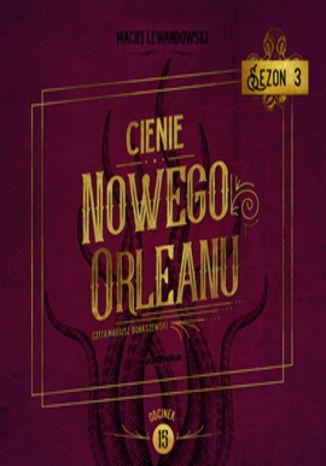 Okładka książki/ebooka Cienie Nowego Orleanu, odcinek 15