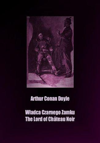Okładka książki/ebooka Władca Czarnego Zamku. The Lord of Château Noir