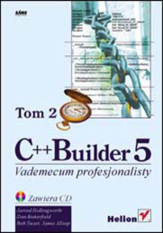 Okładka książki/ebooka C++ Builder 5. Vademecum profesjonalisty. Tom II
