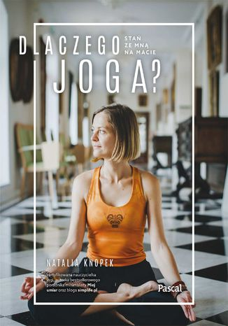 Okładka książki/ebooka Dlaczego joga? Stań ze mną na macie