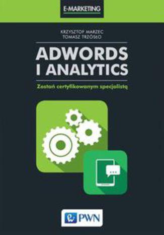 Okładka książki AdWords i Analytics. Zostań certyfikowanym specjalistą