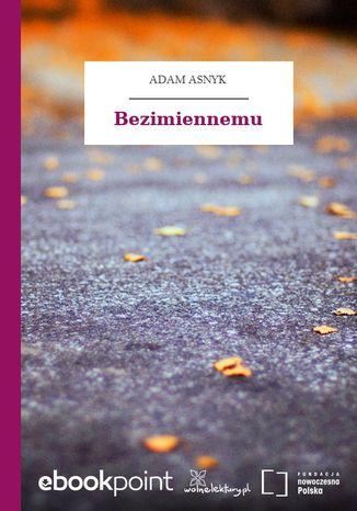 Okładka książki/ebooka Bezimiennemu