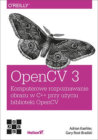 Okładka książki/ebooka OpenCV 3. Komputerowe rozpoznawanie obrazu w C++ przy użyciu biblioteki OpenCV