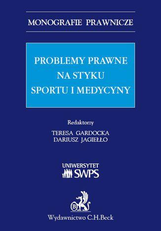 Okładka książki/ebooka Problemy prawne na styku sportu i medycyny