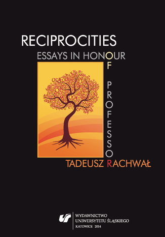 Okładka książki/ebooka Reciprocities: Essays in Honour of Professor Tadeusz Rachwał