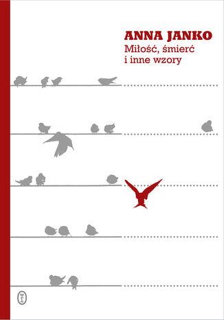 Okładka książki/ebooka Miłość, śmierć i inne wzory