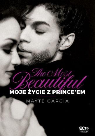 Okładka książki/ebooka The Most Beautiful. Moje życie z Prince'em