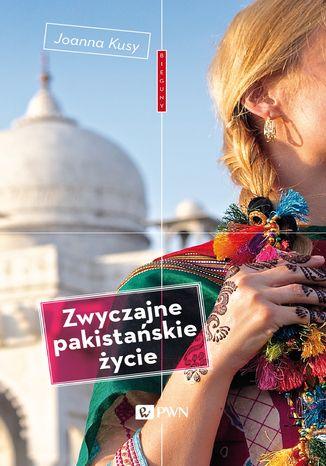 Okładka książki/ebooka Zwyczajne pakistańskie życie