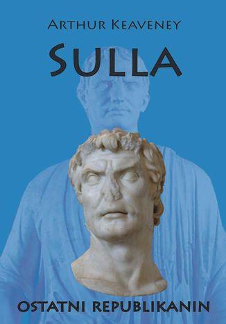 Okładka książki/ebooka Sulla ostatni Republikanin