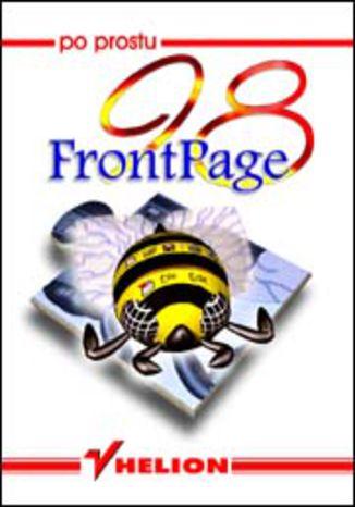 Okładka książki/ebooka Po prostu FrontPage 98