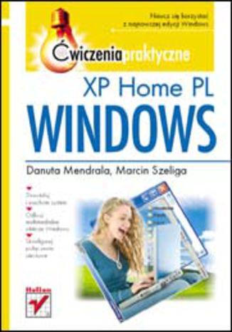 Okładka książki/ebooka Windows XP Home PL. Ćwiczenia praktyczne