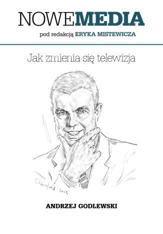 Okładka książki/ebooka NOWE MEDIA pod redakcją Eryka Mistewicza: Jak zmienia się telewizja