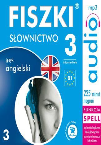 Okładka książki/ebooka FISZKI audio - j. angielski - Słownictwo 3