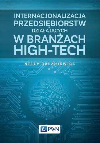 Okładka książki/ebooka Internacjonalizacja przedsiębiorstw działających w branżach high-tech