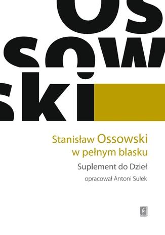 Okładka książki/ebooka Stanisław Ossowski w pełnym blasku. Suplement do Dzieł