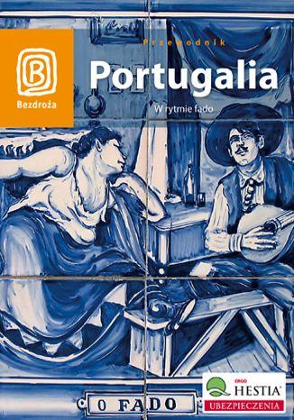 Okładka książki/ebooka Portugalia. W rytmie fado. Wydanie 1