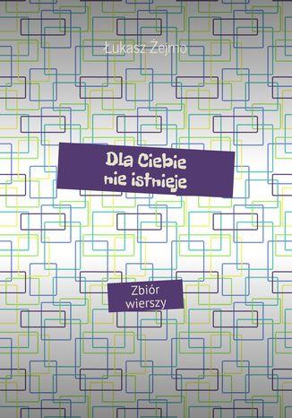 Okładka książki/ebooka DlaCiebie nieistnieje