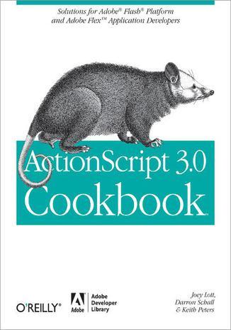 Okładka książki/ebooka ActionScript 3.0 Cookbook. Solutions for Flash Platform and Flex Application Developers