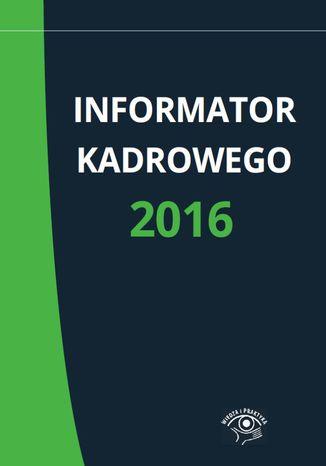 Okładka książki/ebooka Informator kadrowego 2016