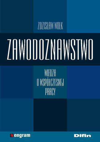 Okładka książki/ebooka Zawodoznawstwo. Wiedza o współczesnej pracy