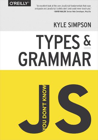 Okładka książki/ebooka You Don't Know JS: Types & Grammar