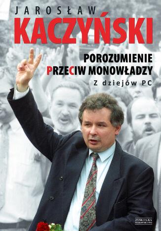 Okładka książki/ebooka Porozumienie przeciw monowładzy. Z dziejów PC OPR.MK