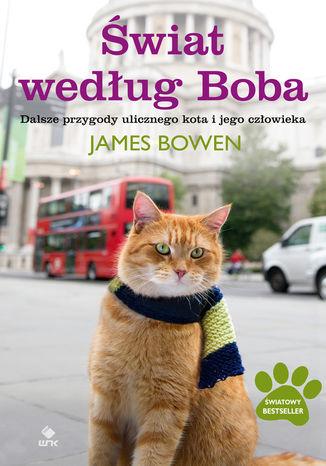 Okładka książki/ebooka Świat według Boba. Dalsze przygody ulicznego kota i jego człowieka