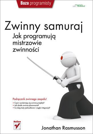 Okładka książki/ebooka Zwinny samuraj. Jak programują mistrzowie zwinności