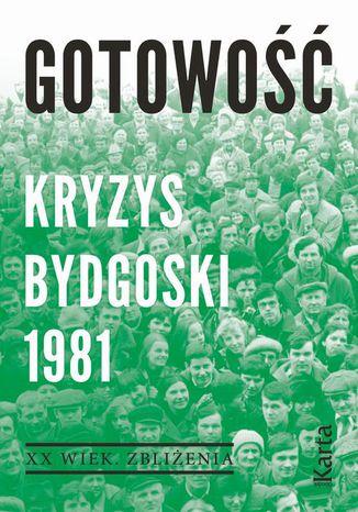 Okładka książki/ebooka Gotowość. Kryzys bydgoski 1981