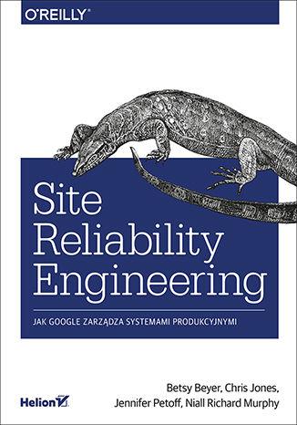 Okładka książki/ebooka Site Reliability Engineering. Jak Google zarządza systemami producyjnymi