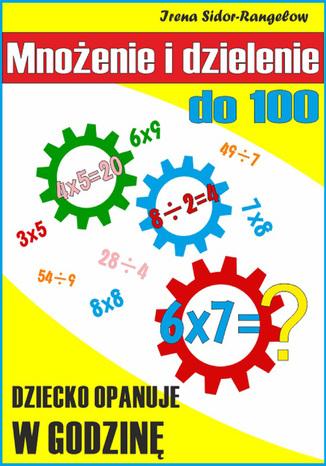 Okładka książki/ebooka Mnożenie i dzielenie do 100. Tabliczka mnożenia w jednym palcu