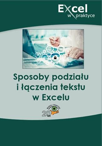Okładka książki/ebooka Sposoby podziału i łączenia tekstu w Excelu