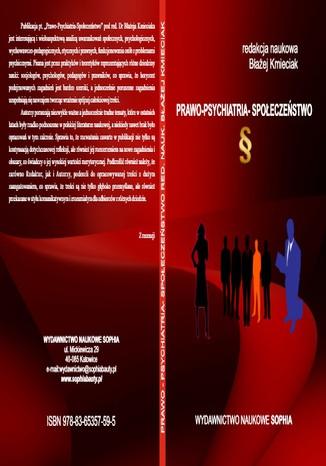 Okładka książki/ebooka PRAWO - PSYCHIATRIA - SPOŁECZEŃSTWO Pod redakcją Błażeja Kmieciaka