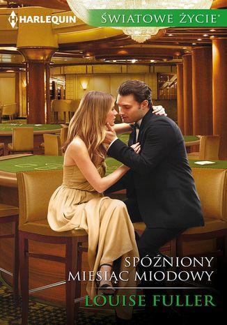 Okładka książki/ebooka Spóźniony miesiąc miodowy