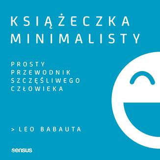 Okładka książki Książeczka minimalisty. Prosty przewodnik szczęśliwego człowieka