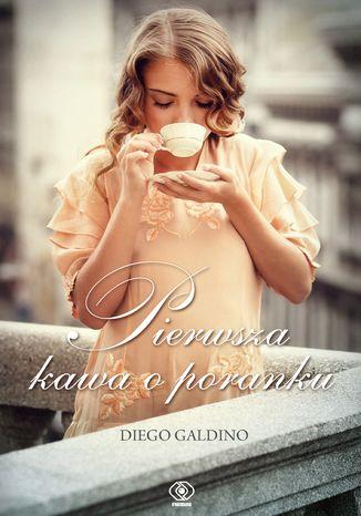Okładka książki/ebooka Pierwsza kawa o poranku