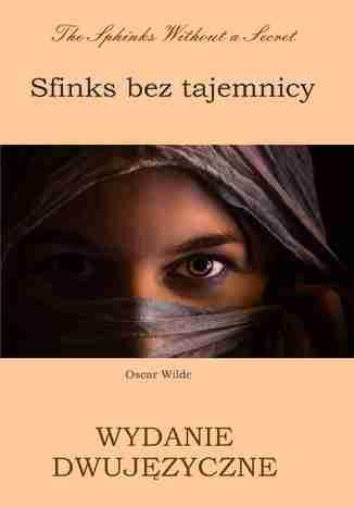 Okładka książki/ebooka Sfinks bez tajemnicy. Wydanie dwujęzyczne polsko-angielskie