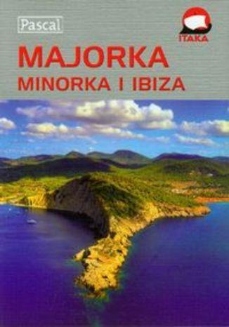 Okładka książki/ebooka Majorka Minorka Ibiza. Przewodnik ilustrowany Pascal