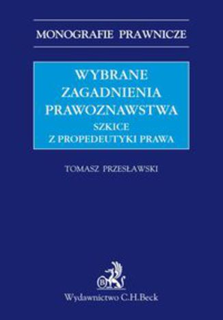 Okładka książki/ebooka Wybrane zagadnienia prawoznawstwa. Szkice z propedeutyki prawa