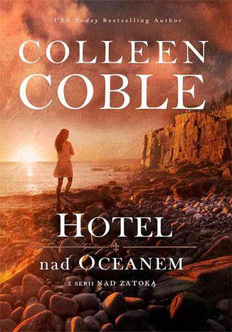 Okładka książki/ebooka Hotel nad oceanem Nad zatoką 1