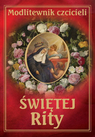 Okładka książki/ebooka Modlitewnik czcicieli świętej Rity