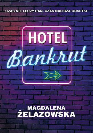 Okładka książki/ebooka Hotel Bankrut