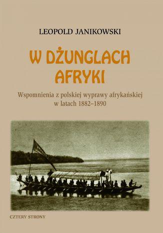 Okładka książki/ebooka W dżunglach Afryki. Wspomnienia z polskiej wyprawy afrykańskiej w latach 1882-1890