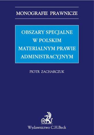 Okładka książki/ebooka Obszary specjalne w polskim materialnym prawie administracyjnym
