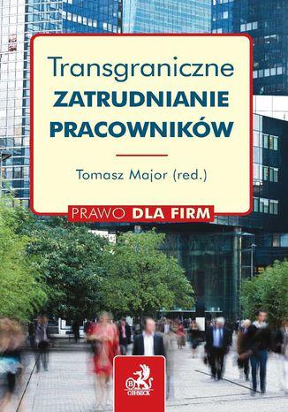 Okładka książki/ebooka Transgraniczne zatrudnianie pracowników