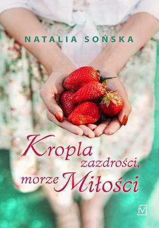 Okładka książki/ebooka Kropla zazdrości, morze miłości