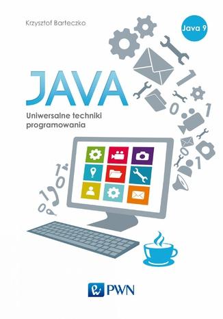 Okładka książki/ebooka Java. Uniwersalne techniki programowania