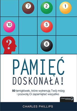 Okładka książki/ebooka Pamięć doskonała. 50 łamigłówek, które wytrenują Twój mózg i pozwolą Ci zapamiętać wszystko