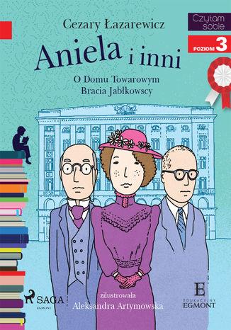 Okładka książki/ebooka Aniela i inni - O Domu Towarowym Jabłkowskich