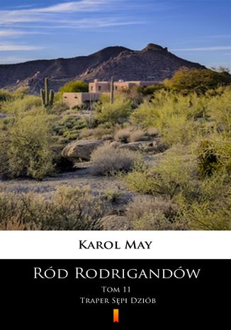 Okładka książki/ebooka Ród Rodrigandów (Tom 11). Ród Rodrigandów. Traper Sępi Dziób